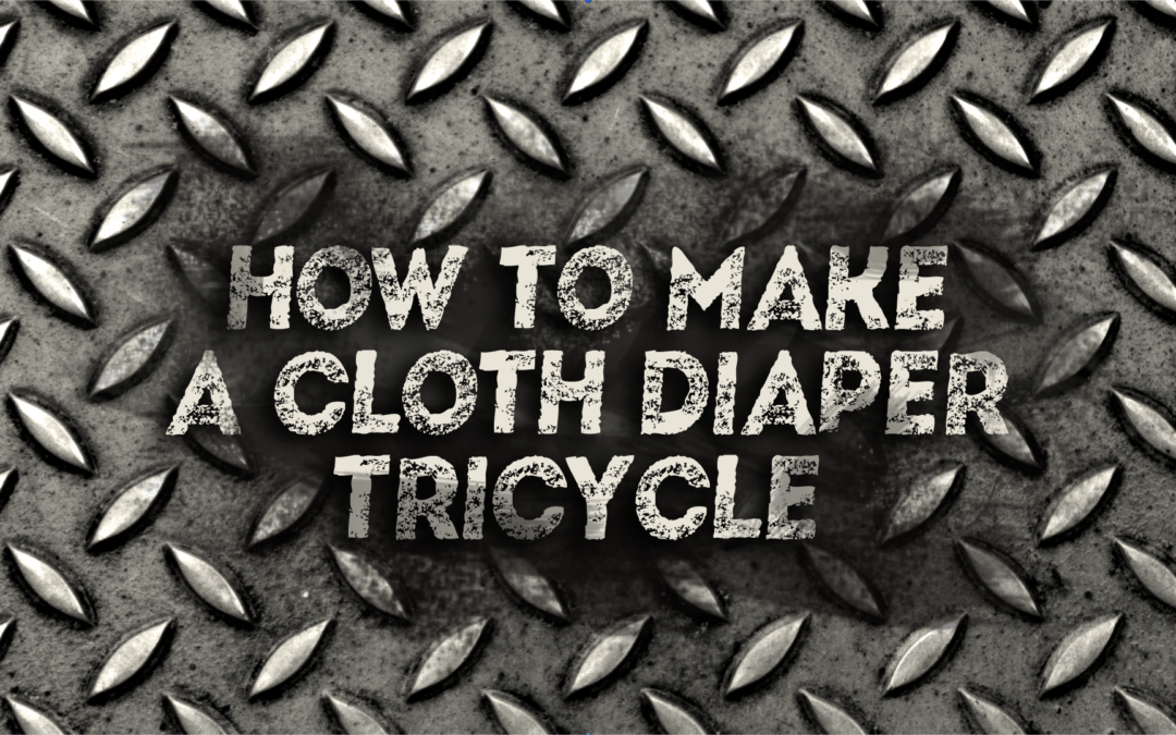 Cloth Diaper Cake – Bad Boy Tricycle Tutorial